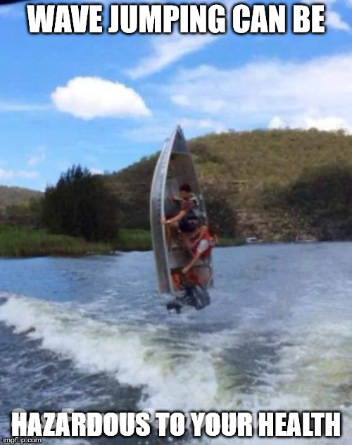 Wave jumping hazardous to your health meme